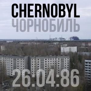 Chernobyl…Anniversary